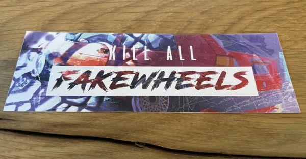 KILL ALL FAKE WHEELS II Sticker